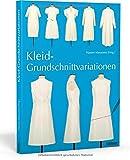 Kleid-Grundschnittvariationen. Schnittmuster erstellen und Kleider selber...