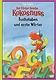 Der kleine Drache Kokosnuss - Buchstaben und erste Wörter: (Vorschule/ 1....