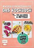 #wirbleibenzuhause – Das Kochbuch für alle Krisen und Notfälle: Der...