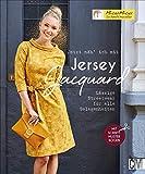Jetzt näh' ich mit Jacquard. Lässige Streetwear für alle Gelegenheiten. Mit...