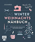 Das Winter-Weihnachts-Nähbuch: Festliche Deko und kleine Geschenke nähen –...