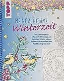 Meine achtsame Winterzeit: Das Kreativbuch für entspannte Wintertage zum...