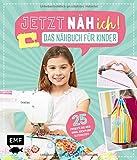Jetzt näh ich! Das Nähbuch für Kinder: 25 Projekte aus Webware, Jersey und...