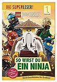 SUPERLESER! LEGO® NINJAGO® So wirst du ein Ninja: Sach-Geschichten für...