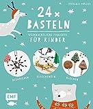 24 x Basteln – Weihnachtliche Projekte für Kinder: Dekorieren, Verschenken,...