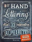 Handlettering. Die 33 schönsten Alphabete mit Rahmen, Ornamenten und Bordüren:...