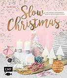 Slow Christmas – Entspannt und kreativ durch die Weihnachtszeit: Deko,...
