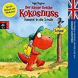 Der kleine Drache Kokosnuss kommt in die Schule (Englisch lernen mit dem kleinen...