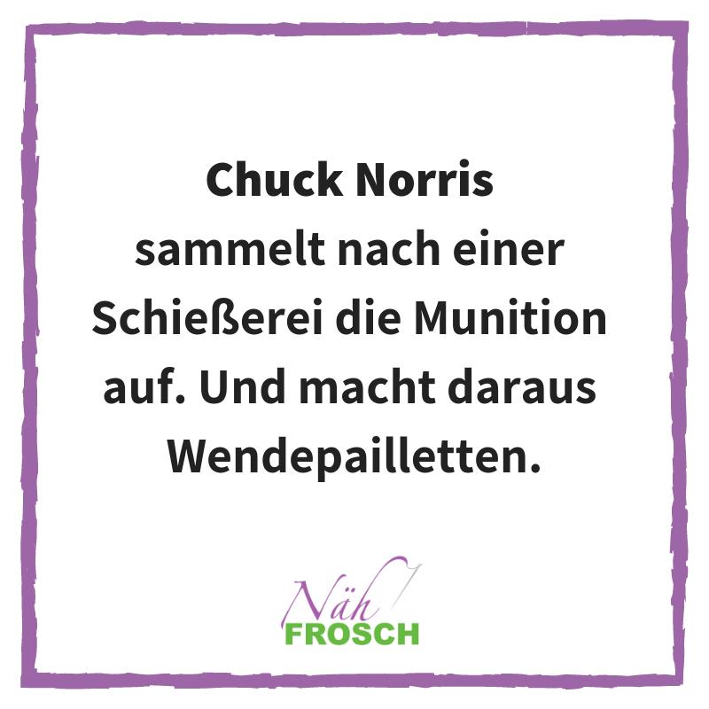 Chuck Norris Näh Sprüche Lustig Nähen Wendepailetten