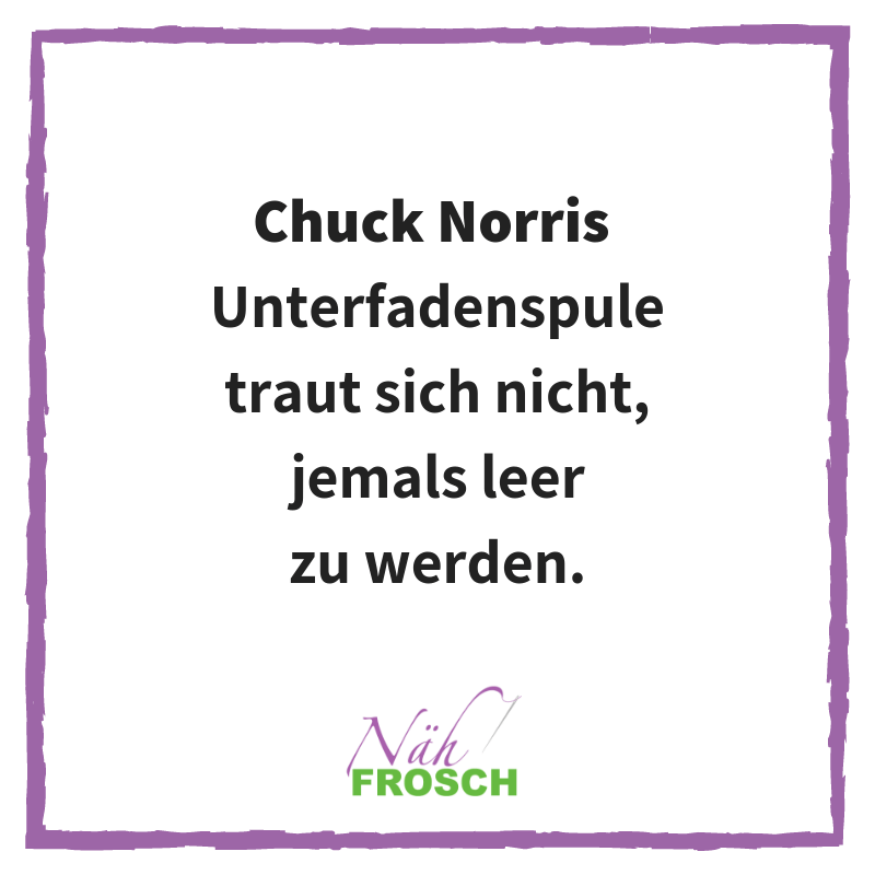 Chuck Norris Näh Sprüche Lustig Nähen Unterfadenspule Nähmaschine