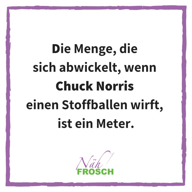 Chuck Norris Näh Sprüche Lustig Stoff Nähen Stoffsucht