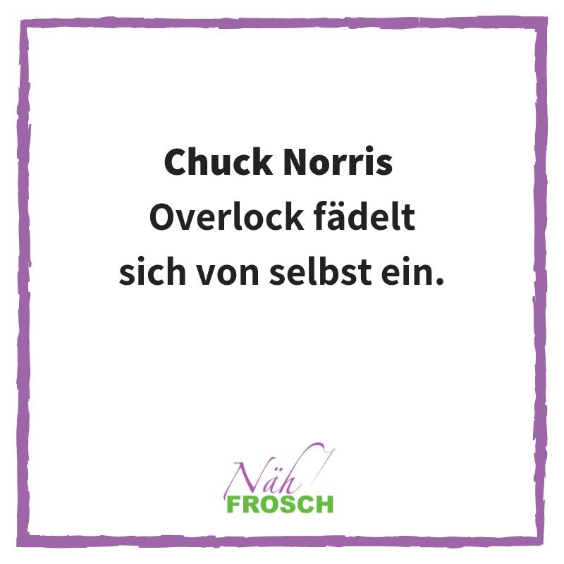Chuck Norris Näh Sprüche Lustig Nähen Overlock einfädeln Nähmaschine