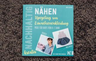 Nachhaltig kreativ Nähen: Upcycling aus Erwachsenenkleidung - Buchrezension